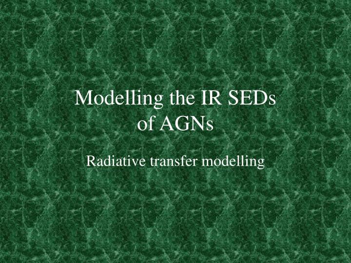 Modelling the IR SEDs