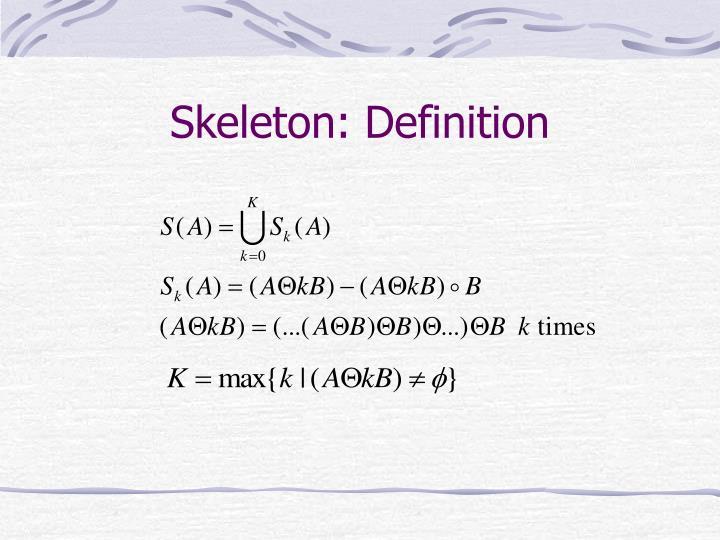 Skeleton: Definition