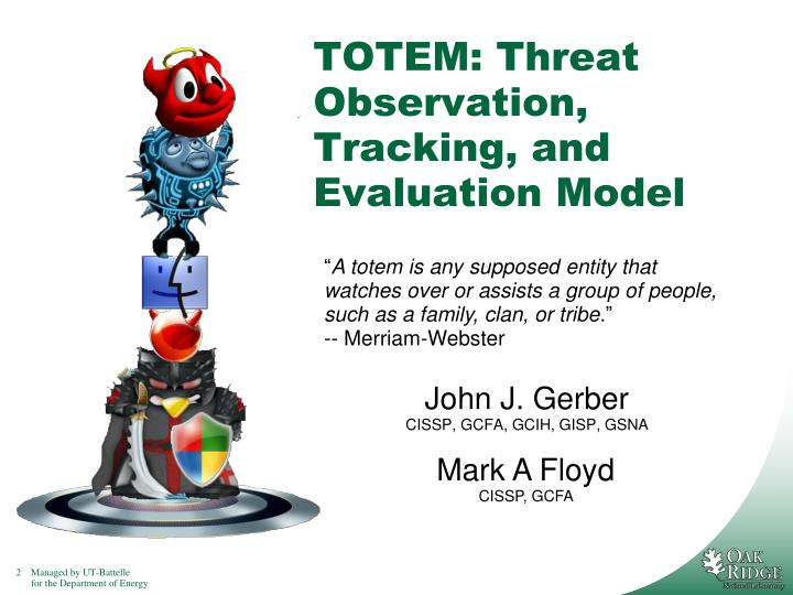 Totem threat observation tracking and evaluation model