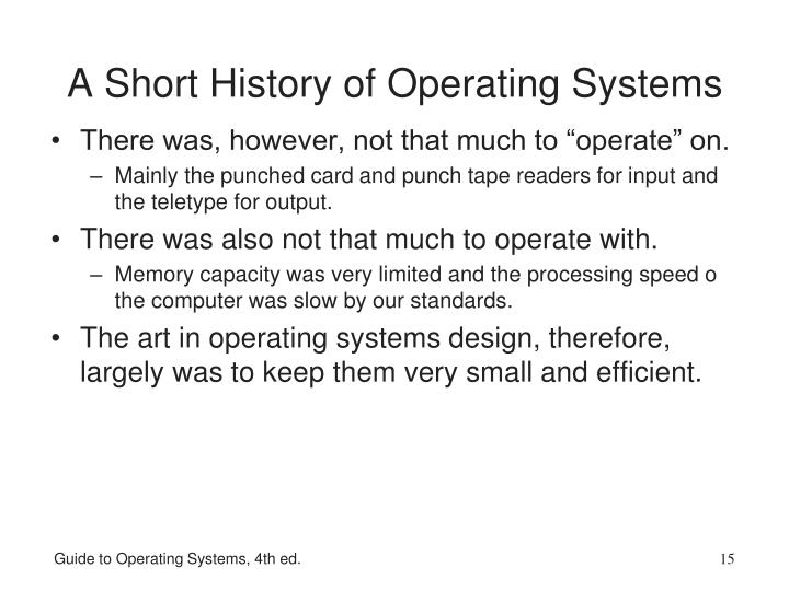 A Short History of Operating Systems