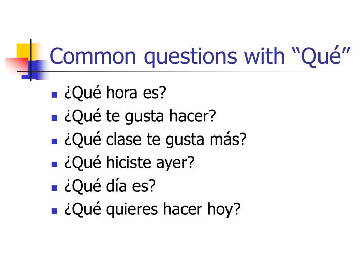 """Common questions with """"Qué"""""""
