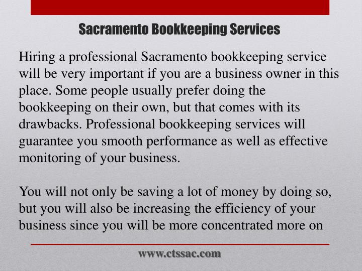 Hiring a professional Sacramento bookkeeping service will be very important if you are a business owner in this place. Some people usually prefer doing the bookkeeping on their own, but that comes with its drawbacks. Professional bookkeeping services will guarantee you smooth performance as well as effective monitoring of your business.