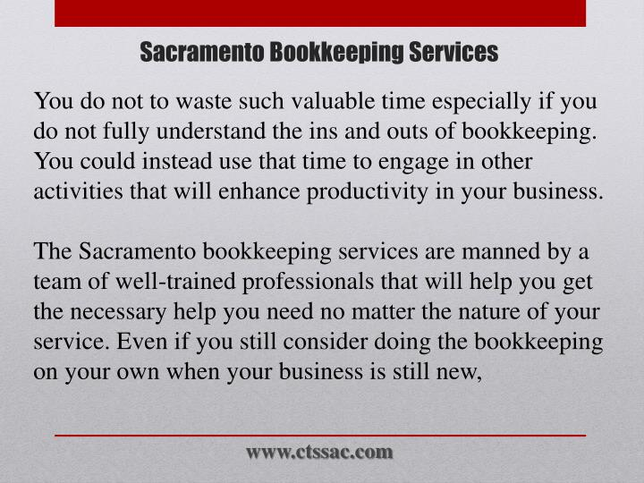 You do not to waste such valuable time especially if you do not fully understand the ins and outs of bookkeeping. You could instead use that time to engage in other activities that will enhance productivity in your business.