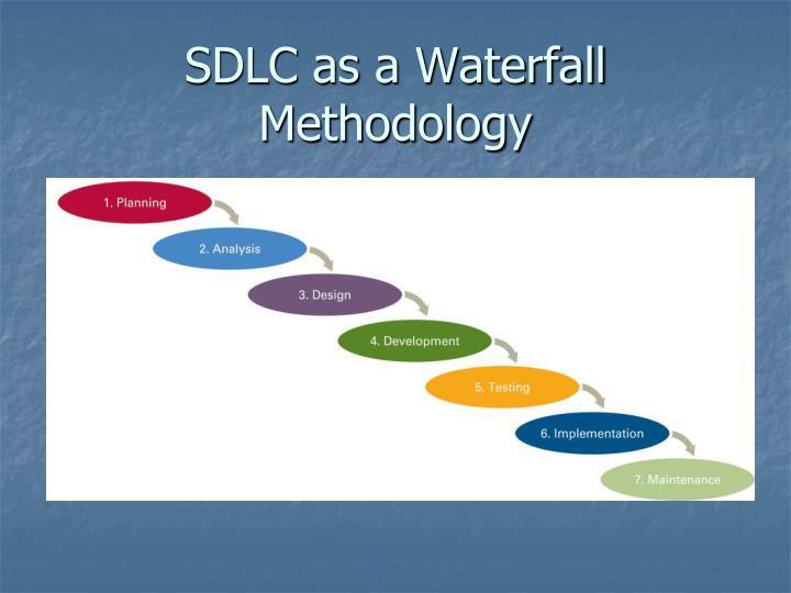 SDLC as a Waterfall Methodology