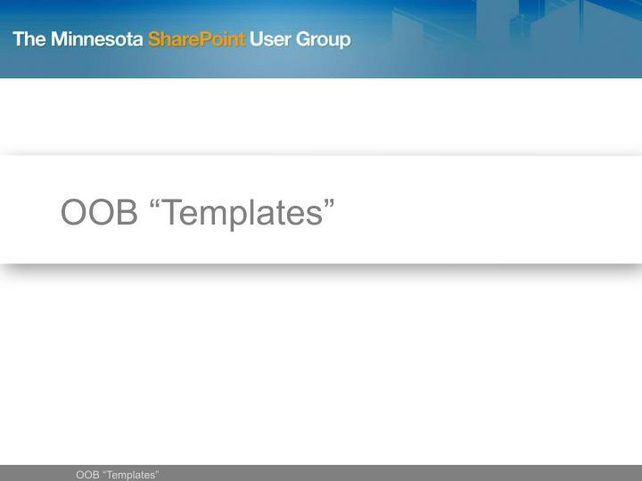 "OOB ""Templates"""