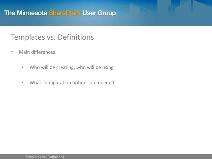 Templates vs. Definitions