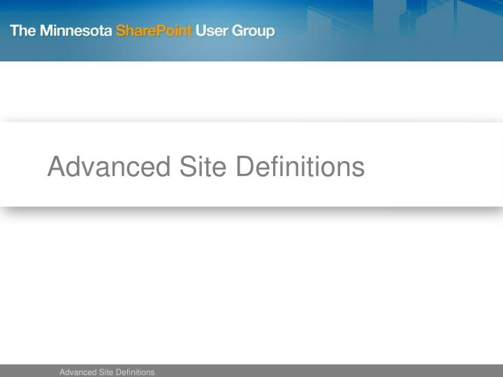 Advanced Site Definitions