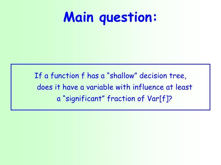 Main question: