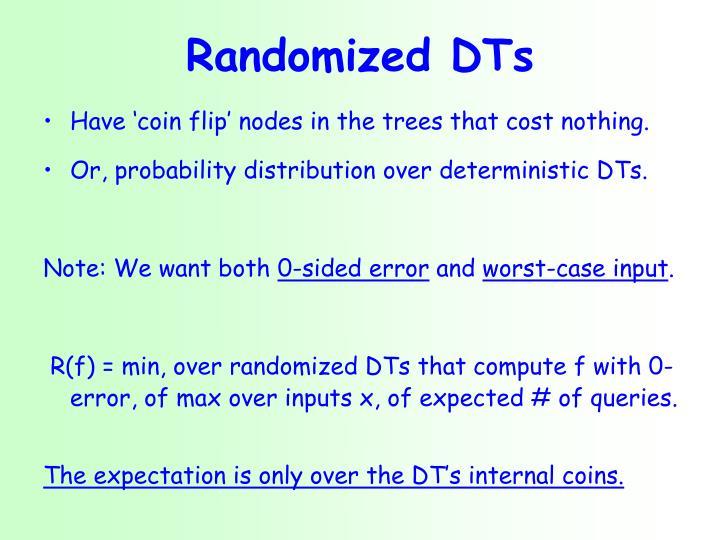 Randomized DTs