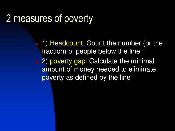 2 measures of poverty