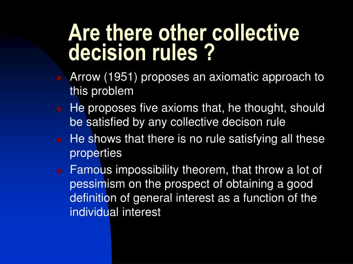 Are there other collective decision rules ?