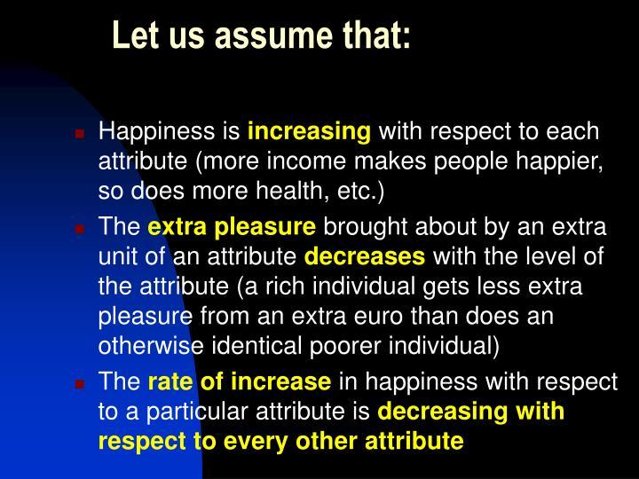 Let us assume that: