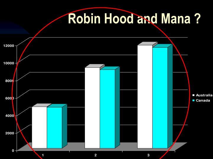 Robin Hood and Mana ?