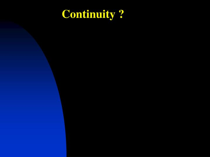 Continuity ?