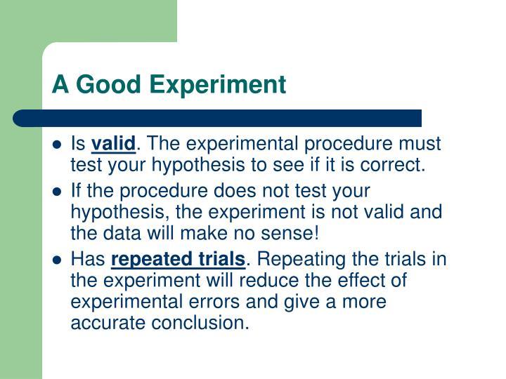 A Good Experiment