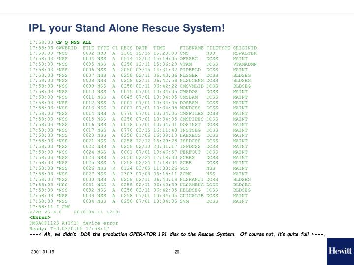 IPL your Stand Alone Rescue System!