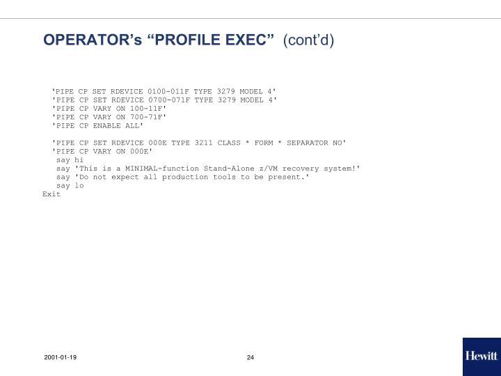"OPERATOR's ""PROFILE EXEC"""