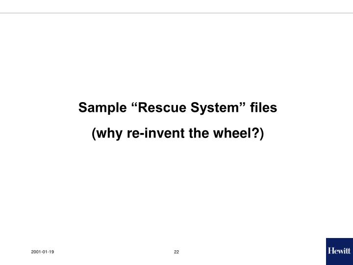 """Sample """"Rescue System"""" files"""