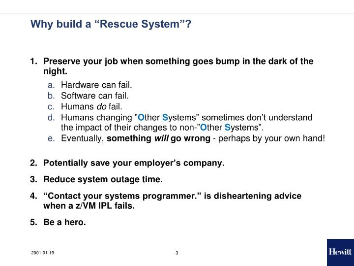 """Why build a """"Rescue System""""?"""