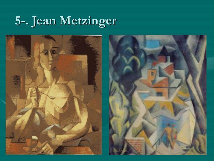 5-. Jean Metzinger