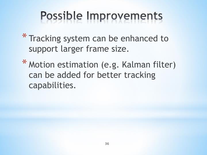 Tracking system can be enhanced to support larger frame size.