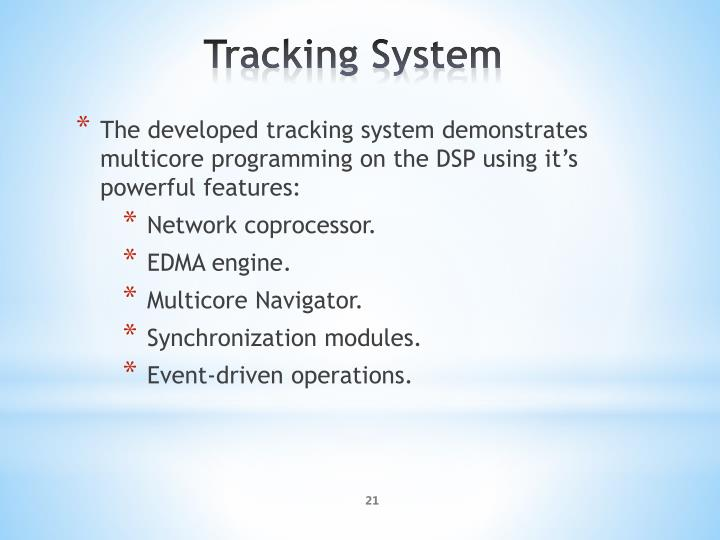 The developed tracking system demonstrates multicore