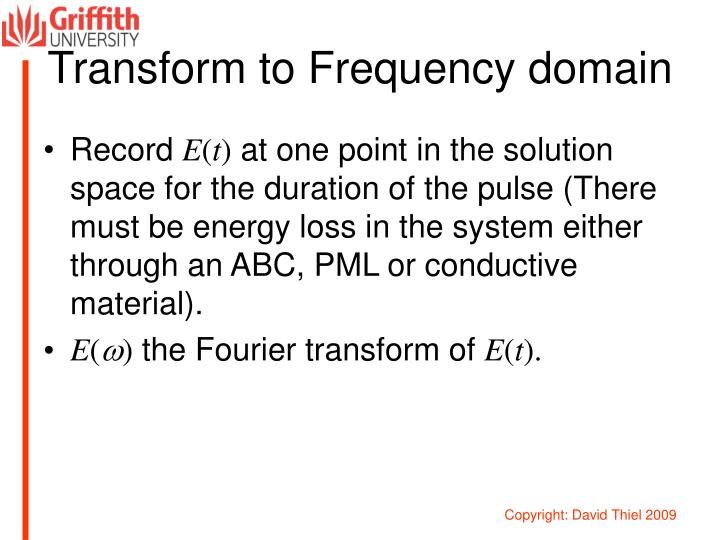 Transform to Frequency domain