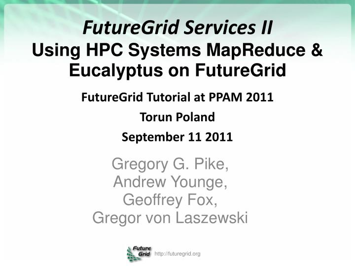 Futuregrid services ii using hpc systems mapreduce eucalyptus on futuregrid