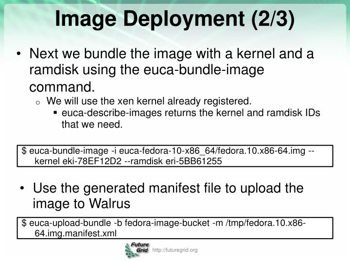 Next we bundle the image with a kernel and a ramdisk using the euca-bundle-image command.