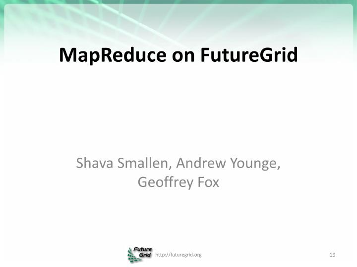 MapReduce on FutureGrid