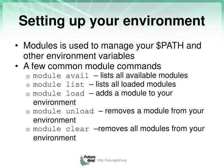 Modules is used to manage your $PATH and other environment variables