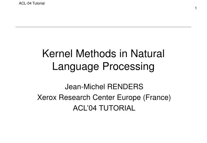 Kernel methods in natural language processing