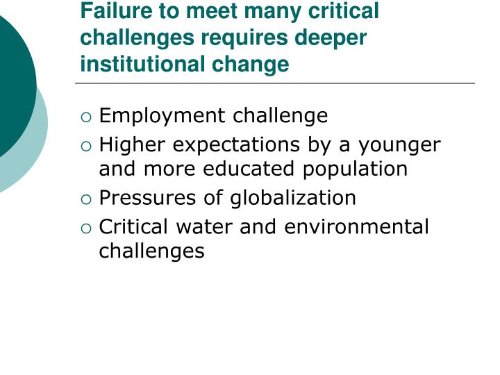 Failure to meet many critical challenges requires deeper institutional change
