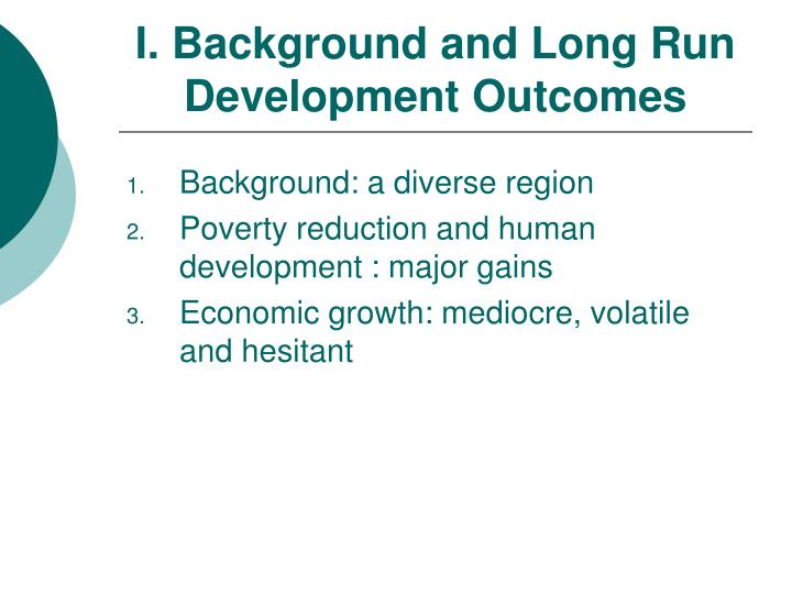 I. Background and Long Run Development Outcomes