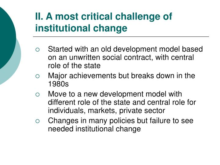 II. A most critical challenge of institutional change