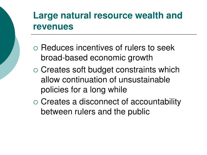 Large natural resource wealth and revenues