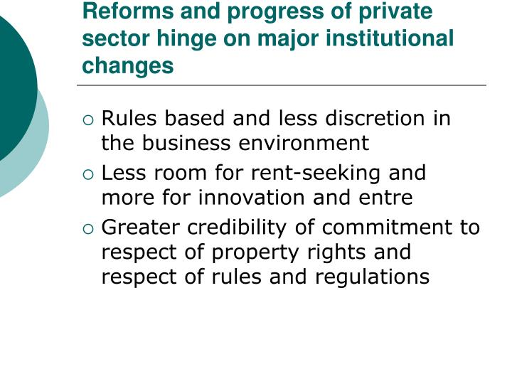 Reforms and progress of private sector hinge on major institutional changes