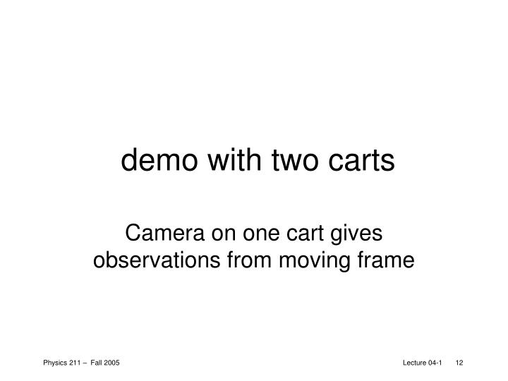 demo with two carts