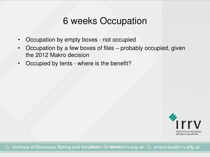 6 weeks Occupation