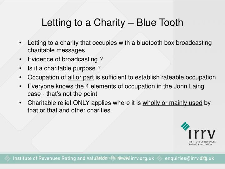 Letting to a Charity – Blue Tooth