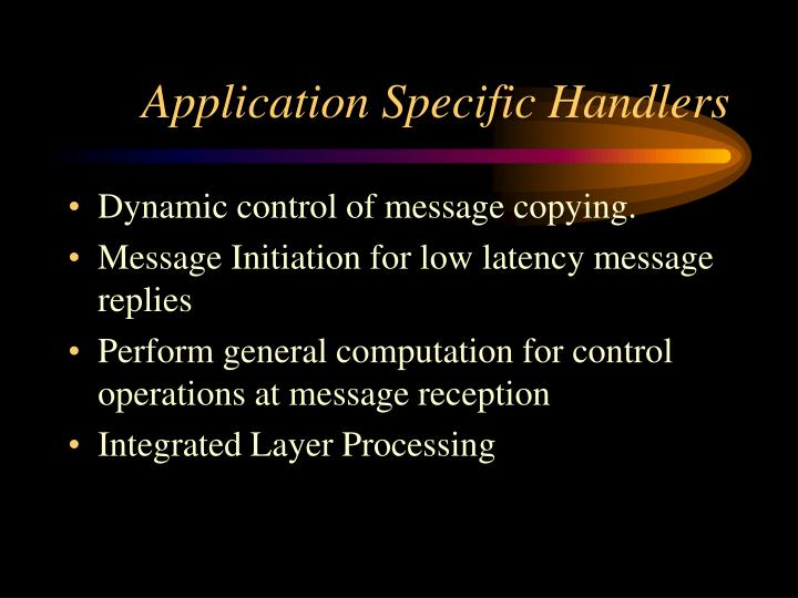 Application Specific Handlers