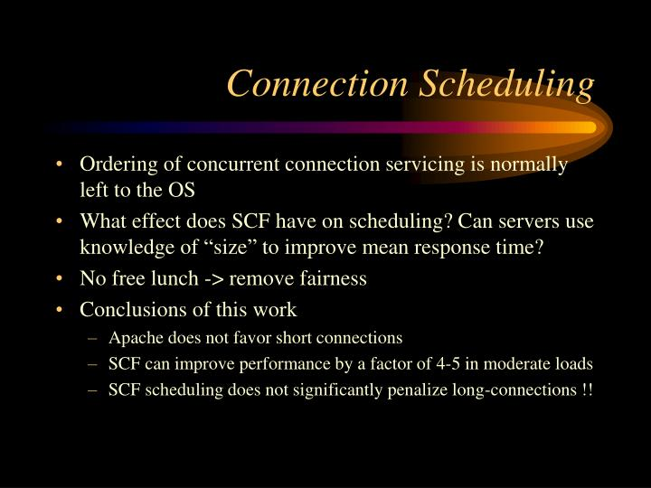 Connection Scheduling