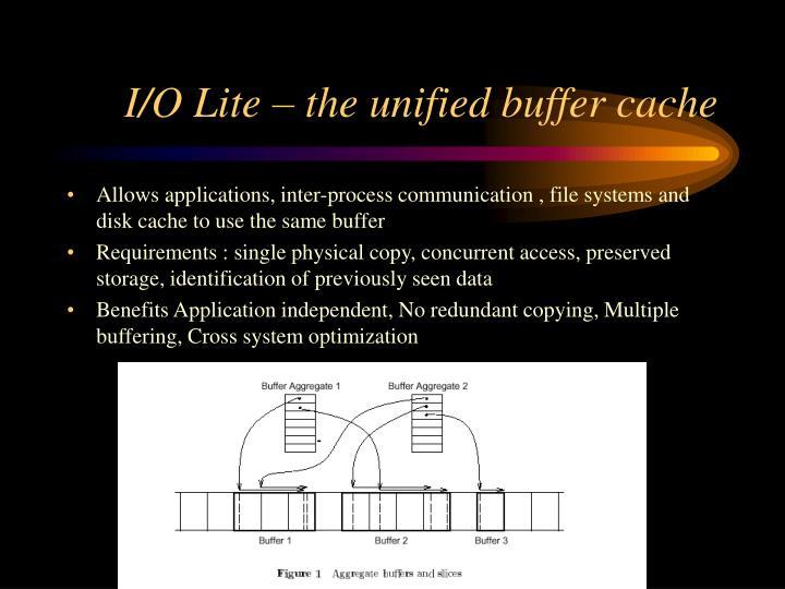 I/O Lite – the unified buffer cache