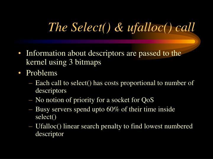 The Select() & ufalloc() call