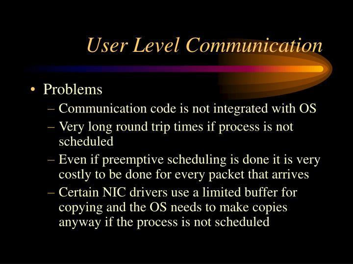 User Level Communication