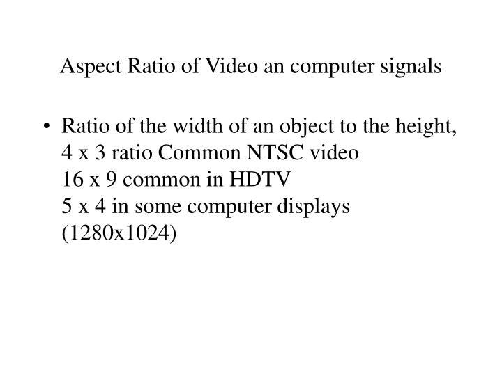 Aspect Ratio of Video an computer signals
