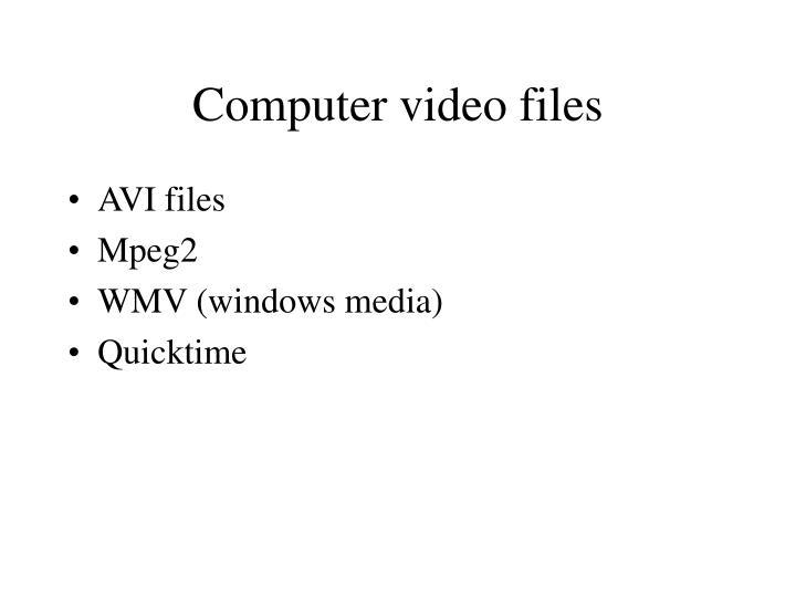 Computer video files