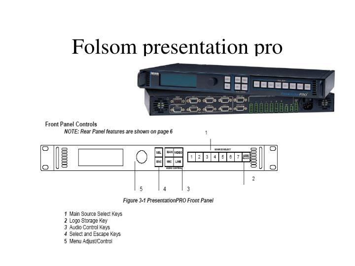 Folsom presentation pro