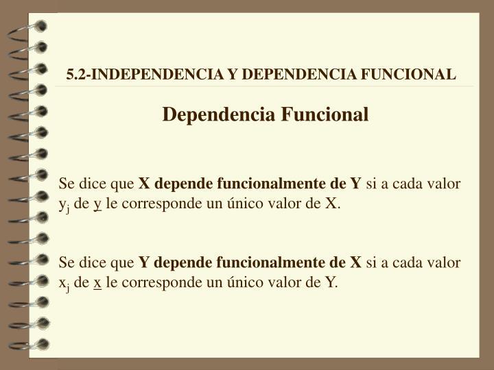 5.2-INDEPENDENCIA Y DEPENDENCIA FUNCIONAL