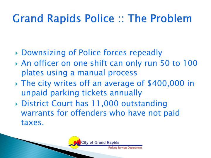 Grand Rapids Police :: The Problem
